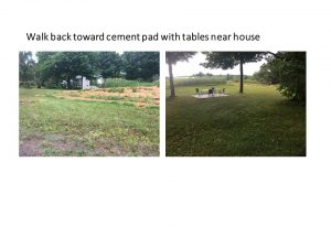 Walk back toward cement pad with tables near house